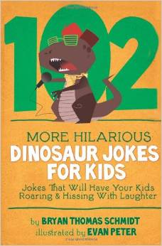 102 More Hilarious Dinosaur Jokes for Kids by Bryan Thomas Schmidt - front cover