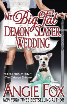 My Big Fat Demonslayer Wedding by Angie Fox