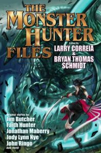 """The Monster Hunter Files"" edited by Larry Correia and Bryan Thomas Schmidt"