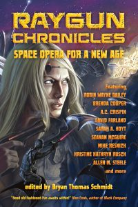 Raygun Chronicles Space Opera for a New Age edited by Bryan Thomas Schmidt - front cover