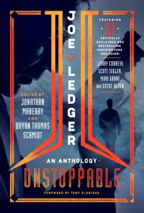 Joe Ledger - Unstoppable - edited by Jonathan Maberry and Bryan Thomas Schmidt