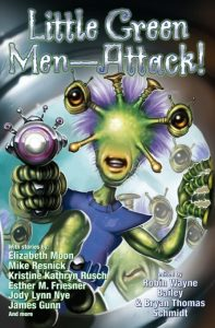 Little Green Men - Attack! - edited by Robin Wayne Bailey and Bryan Thomas Schmidt